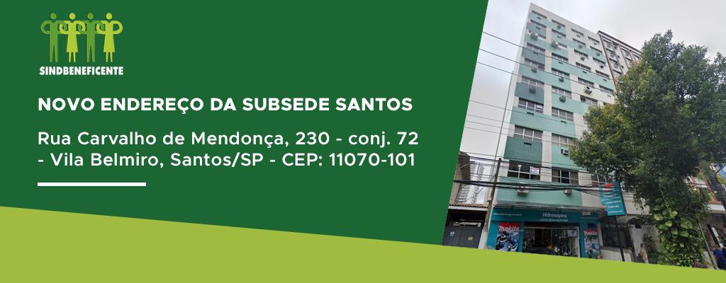 A partir de 08/03/2021 a Subsede do SindBeneficente em Santos passará a atender em novo endereço