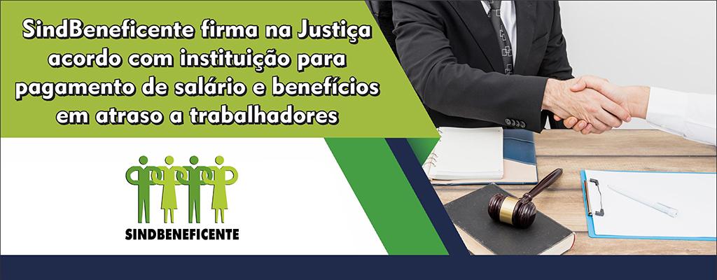SindBeneficente firma na Justiça acordo com instituição para pagamento de salário e benefícios em atraso a trabalhadores